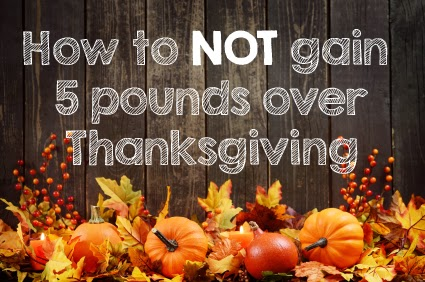 How to Not Gain 5 Pounds Over Thanksgiving (And Eat More Veggies, Too!)