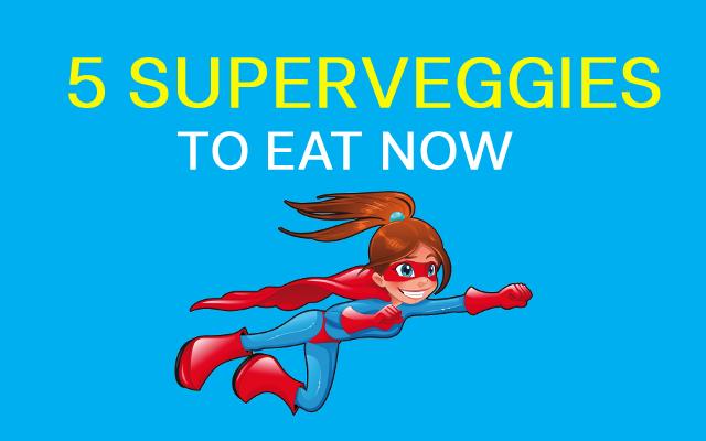 5 SuperVeggies to Eat Now