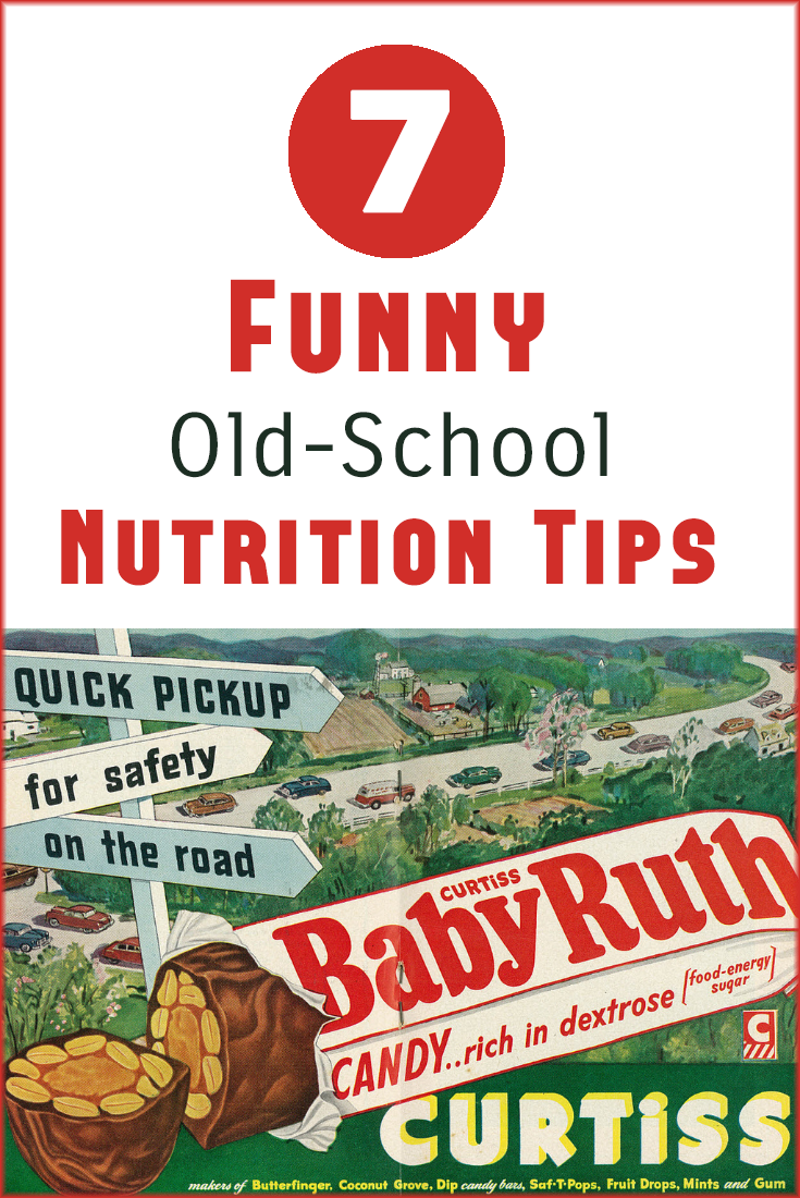 """7 Hilariously Bad Nutrition Tips from Yesteryear via Veggie Quest (Baby Ruth Ad from """"Classic Film"""" on Flickr)"""