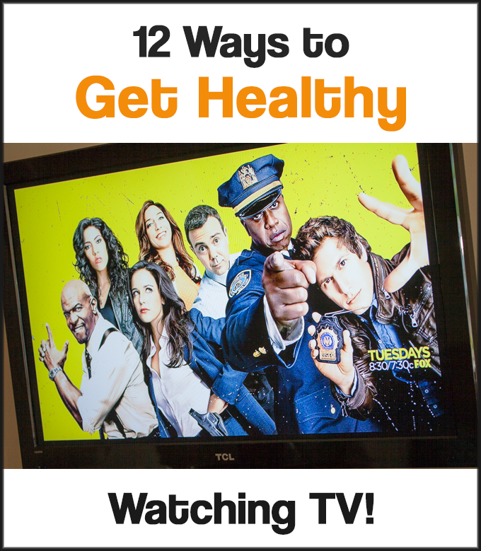 12 Ways to Get Healthy Watching TV