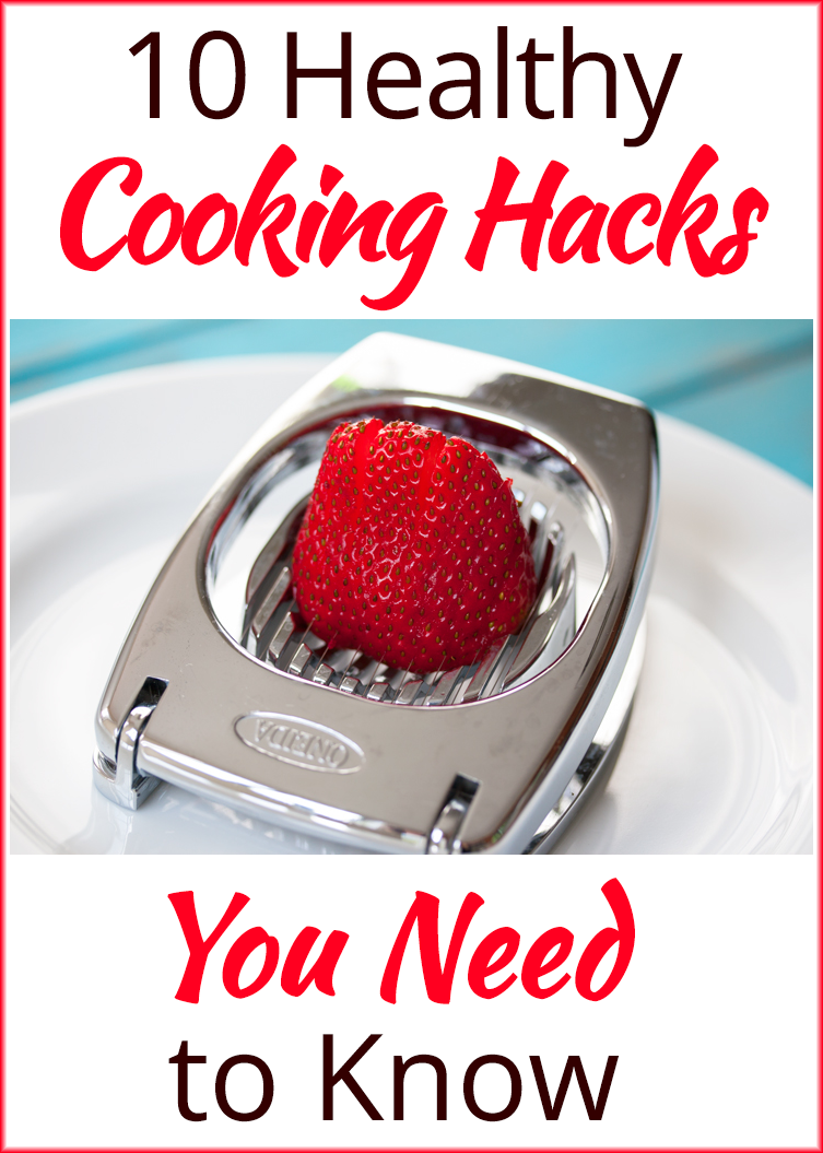 10 Healthy Cooking Hacks You Need to Know